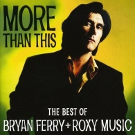 More Than This - Best Of Ferry/Roxy Music