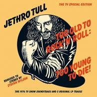 Too Old To Rock & Roll, Too Young To Die
