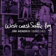 West Coast Seattle Boy. Jimi Hendrix: Vodoo Child