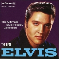 The Real... Elvis - The Ultimate Elvis Presley Collection