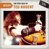 Setlist: The Very Best Of Ted Nugent Live
