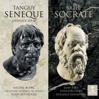 Tanguy: La Morte Du Seneque, Dernier Jour/Satie: Socrate