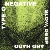 Type O'Negative: Slow, Deep And Hard