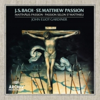 John Eliot Gardiner (Джон Элиот Гардинер): Bach: St. Matthew Passion, BWV 244