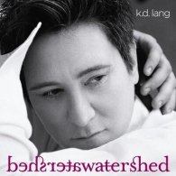 K.D. Lang (Кэтрин Дон Ланг): Watershed