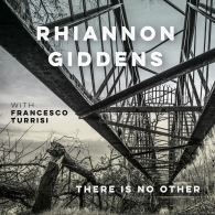 Rhiannon Giddens (Рианнон Гидденс): There Is No Other