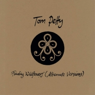 Tom Petty (Том Петти): Finding Wildflowers (Alternate Versions)