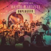 Christophe Mae (Кристоф Маэ): Ma Vie D'Artiste (Unplugged)