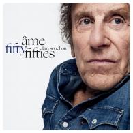 Alain Souchon (Ален Сушон): Ame Fifty - Fifties