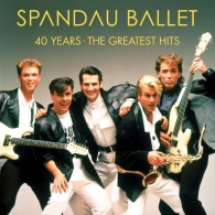 Spandau Ballet (Спандау Баллет): 40 Years – The Greatest Hits
