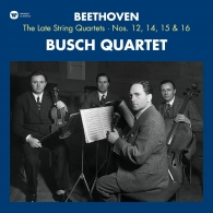 Busch Quartet: Beethoven: The Late String Quartets