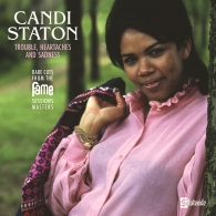 Candi Staton (Кэнди Стейтон): Trouble, Heartaches And Sadness (The Lost Fame Sessions Masters) (RSD2021)