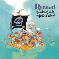 Renaud (Рено): Les Momes Et Les Enfants D'Abord