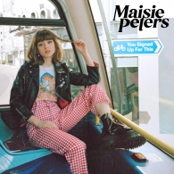 Maisie Peters: You Signed Up For This