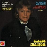 Claude Francois (Клод Франсуа): Toi Et Moi Contre Le Monde Entier