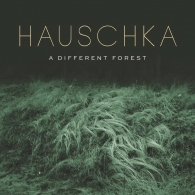 Hauschka (Хаушка): A Different Forest