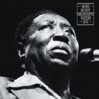 """Muddy Waters (Мадди Уотерс): More Muddy """"Mississippi"""" Waters Live"""
