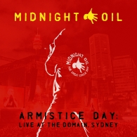 Midnight Oil (Миднайт Оил): Armistice Day: Live At The Domain, Sydney