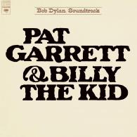 Bob Dylan (Боб Дилан): Pat Garrett & Billy The Kid