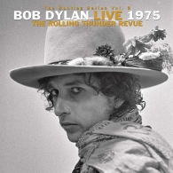 Bob Dylan (Боб Дилан): The Bootleg Series Vol. 5: Bob Dylan Live 1975, The Rolling Thunder Revue