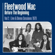 Fleetwood Mac (Флитвуд Мак): Before The Beginning Vol. 2