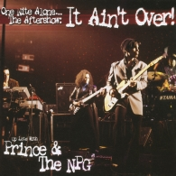 Prince (Принц): One Nite Alone... The Aftershow: It Ain't Over!