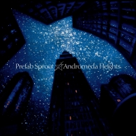Prefab Sprout (Префаб Спрут): Andromeda Heights