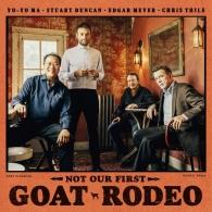 Yo-Yo Ma (Йо-ЙоМа): Not Our First Goat Rodeo