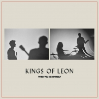 Kings Of Leon (Кингс Оф Леон): When You See Yourself