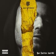 Jack The Smoker: Ho Fatto Tardi