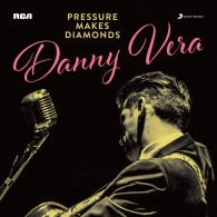 Danny Vera: Pressure Makes Diamonds