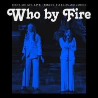 First Aid Kit (Ферст Аид Кит): Who By Fire - Live Tribute To Leonard Cohen