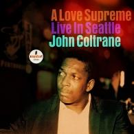 John Coltrane (Джон Колтрейн): A Love Supreme: Live In Seattle