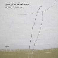 Julia Hülsmann Quartet: Not Far From Here