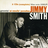 Jimmy Smith (Джимми Смит): Groovin' At Smalls Paradise
