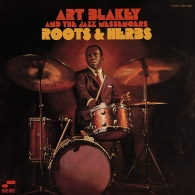 Art Blakey & The Jazz Messengers: Roots And Herbs