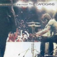 The Cardigans (Кардиганз): First Band On The Moon