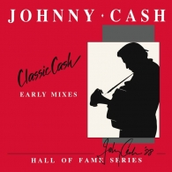 Johnny Cash (Джонни Кэш): Classic Cash: Hall Of Fame Series - Early Mixes (1987) (RSD2020)