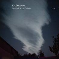 Kit Downes: Dreamlife Of Debris