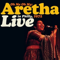 Aretha Franklin (Арета Франклин): Oh Me Oh My: Aretha Live In Philly, 1972 (RSD2021)