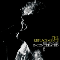 The Replacements: The Complete Inconcerated Live (RSD2020)