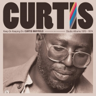 Curtis Mayfield (Кёртис Мэйфилд): Keep On Keeping On: Curtis Mayfield Studio Albums 1970-1974
