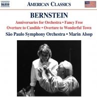 Leonard Bernstein (Леонард Бернстайн): Overture To Candide, Fancy Free, Anniversaries For Orchestra (Orch. Sunderland), Overture To Wonderful Town (Arr. Harmon)