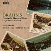 Johannes Brahms (Иоганнес Брамс): Brahms: Sonatas For Piano And Violin (On Period Instruments)