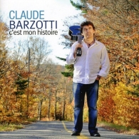 Claude Barzotti (Клод Барзотти): C'Est Mon Histoire