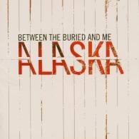 Between The Buried And Me (Бетвин зе Буриед енд ми): Alaska