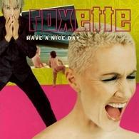 Roxette (Роксет): Have A Nice Day (20Th Anniversary)