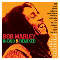 Bob Marley (Боб Марли): In Dub & Remixed