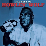 Howlin' Wolf (Хаулин Вулф): The Best Of