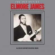 Elmore James (Элмор Джеймс): The Definitive